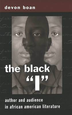 The Black I: Author and Audience in African American Literature