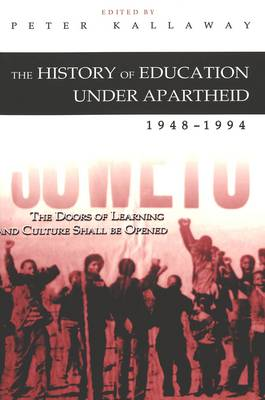 The History of Education Under Apartheid 1948-1994: The Doors of Learning and Culture Shall be Opened