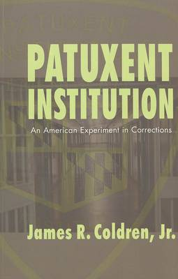 Patuxent Institution: An American Experiment in Corrections: v. 6