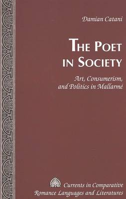 The Poet in Society: Art, Consumerism and Politics in Mallarme