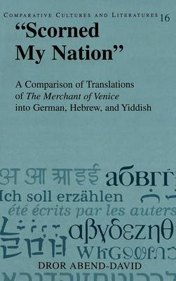 """Scorned My Nation"": A Comparison of Translations of the Merchant of Venice into German, Hebrew, and Yiddish"