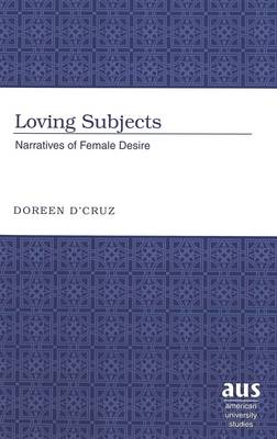 Loving Subjects: Narratives of Female Desire