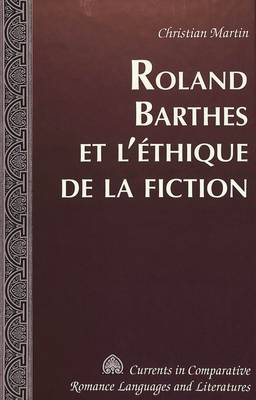 Roland Barthes et L'ethique de la Fiction