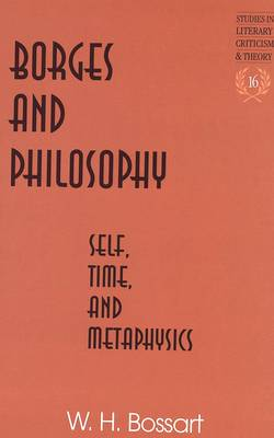 Borges and Philosophy: Self, Time, and Metaphysics