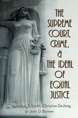 The Supreme Court, Crime, and the Ideal of Equal Justice