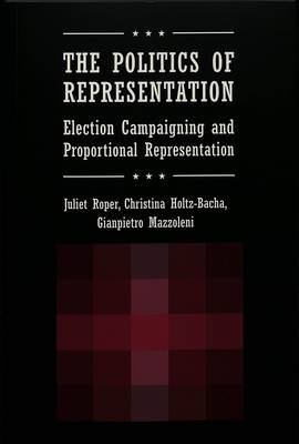The Politics of Representation: Election Campaigning and Proportional Representation