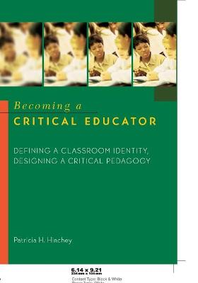 Becoming a Critical Educator: Defining a Classroom Identity, Designing a Critical Pedagogy