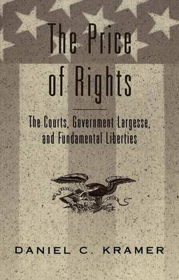 The Price of Rights: The Courts, Government Largesse, and Fundamental Liberties