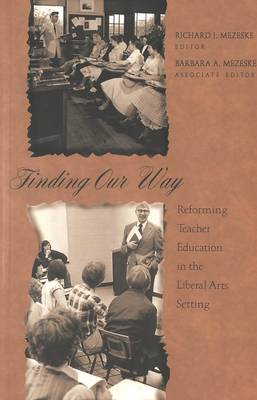 Finding Our Way: Reforming Teacher Education in the Liberal Arts Setting