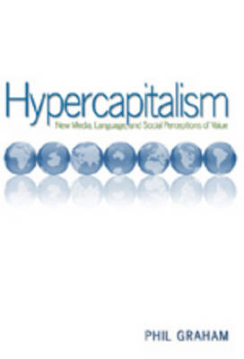 Hypercapitalism: New Media, Language, and Social Perceptions of Value