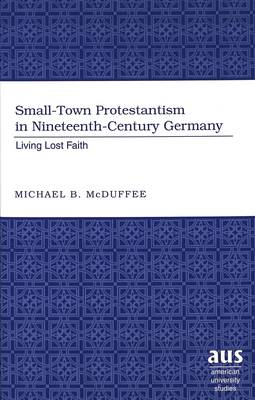 Small-Town Protestantism in Nineteenth-Century Germany: Living Lost Faith