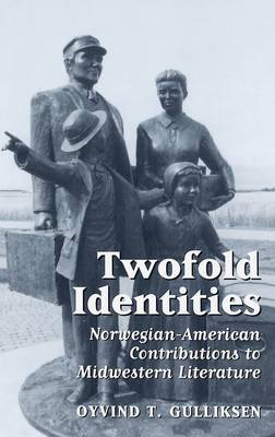 Twofold Identities: Norwegian-American Contributions to Midwestern Literature