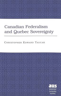 Canadian Federalism and Quebec Sovereignty: Third Printing