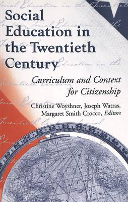 Social Education in the Twentieth Century: Curriculum and Context for Citizenship