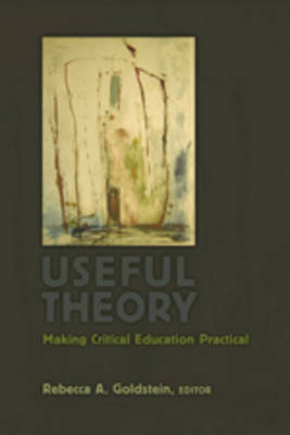 Useful Theory: Making Critical Education Practical