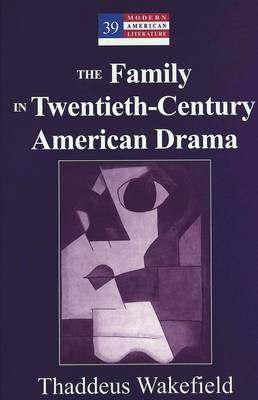 The Family in Twentieth-Century American Drama