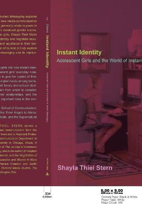 Instant Identity: Adolescent Girls and the World of Instant Messaging