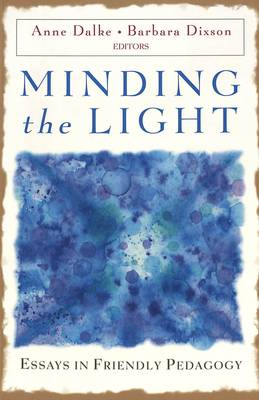 Minding the Light: Essays in Friendly Pedagogy
