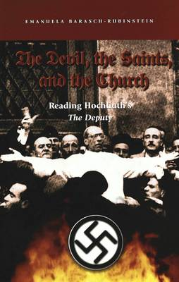 The Devil, the Saints, and the Church: Reading Hochhuth's The Deputy