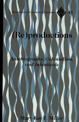 (RE)Productions: Autobiography, Colonialism, and Infanticide