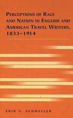 Perceptions of Race and Nation in English and American Travel Writers, 1833-1914