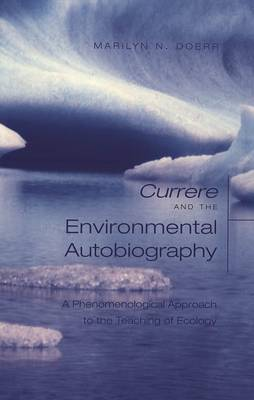 Currere and the Environmental Autobiography: A Phenomenological Approach to the Teaching of Ecology