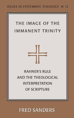 The Image of the Immanent Trinity: Implications of Rahner's Rule for a Theological Interpretation of Scripture