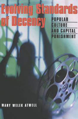 Evolving Standards of Decency: Popular Culture and Capital Punishment