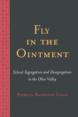 Fly in the Ointment: School Segregation and Desegregation in the Ohio Valley