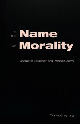 In the Name of Morality: Character Education and Political Control