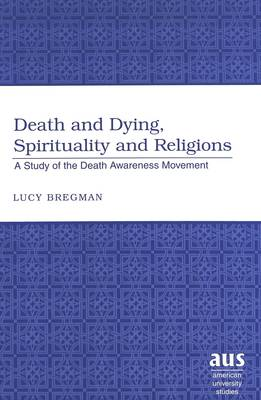 Death and Dying, Spirituality and Religions: A Study of the Death Awareness Movement