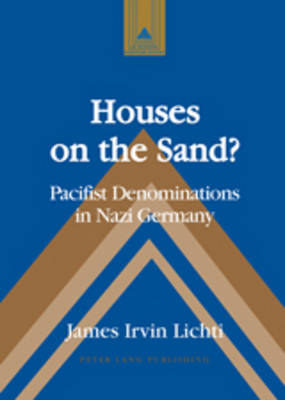 Houses on the Sand?: Pacifist Denominations in Nazi Germany