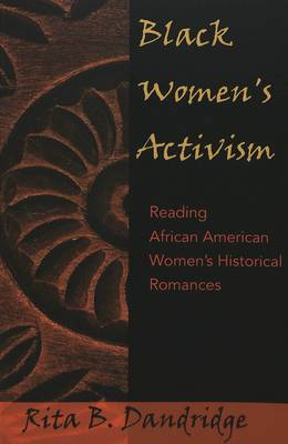Black Women's Activism: Reading African American Women's Historical Romances