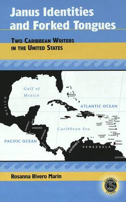 Janus Identities and Forked Tongues: Two Caribbean Writers in the United States