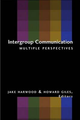 Intergroup Communication: Multiple Perspectives