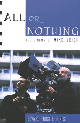 All or Nothing: The Cinema of Mike Leigh