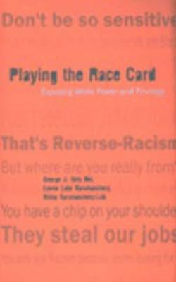 Playing the Race Card: Exposing White Power and Privilege