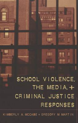 School Violence, the Media, and Criminal Justice Responses