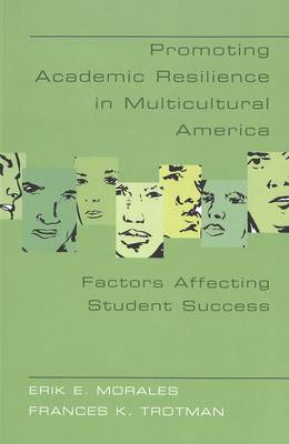 Promoting Academic Resilience in Multicultural America: Factors Affecting Student Success
