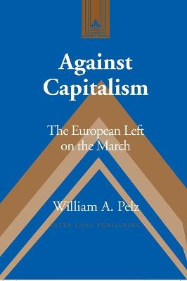 Against Capitalism: The European Left on the March