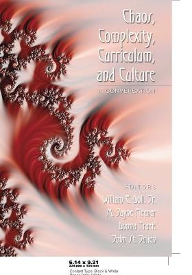 Chaos, Complexity, Curriculum, and Culture: A Conversation