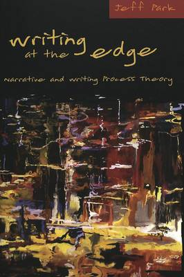 Writing at the Edge: Narrative and Writing Process Theory