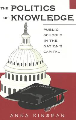 The Politics of Knowledge: Public Schools in the Nation's Capital