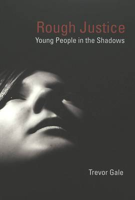 Rough Justice: Young People in the Shadows