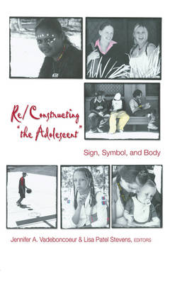"""Re/Constructing """"the Adolescent"""": Sign, Symbol, and Body"""