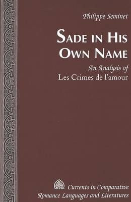 Sade in His Own Name: An Analysis of Les Crimes De L'amour