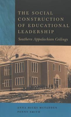 The Social Construction of Educational Leadership: Southern Appalachian Ceilings
