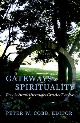 Gateways to Spirituality: Pre-school Through Grade Twelve