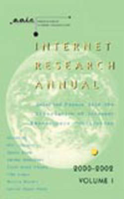 Internet Research Annual: Selected Papers from the Association of Internet Researchers Conferences 2000-2002: v. 1