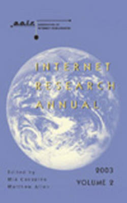 Internet Research Annual: Selected Papers from the Association of Internet Researchers Conference 2003: v. 2